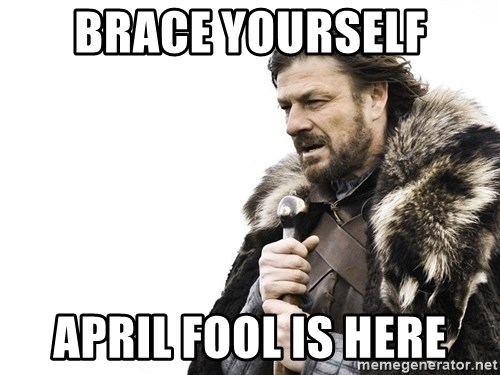 Winter is Coming - brace yourself april fool is here
