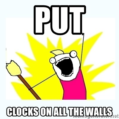 All the things - Put clocks on all the walls