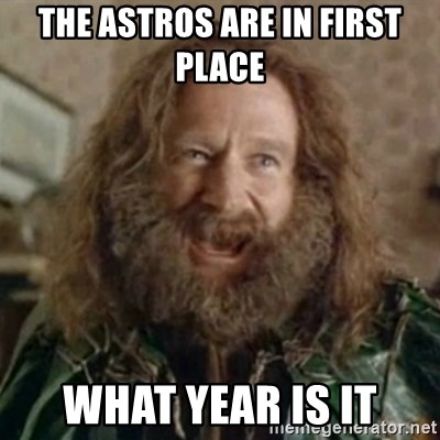 What Year - The Astros are in first place what year is it