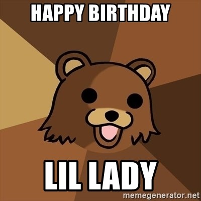 Pedobear - Happy Birthday lil lady