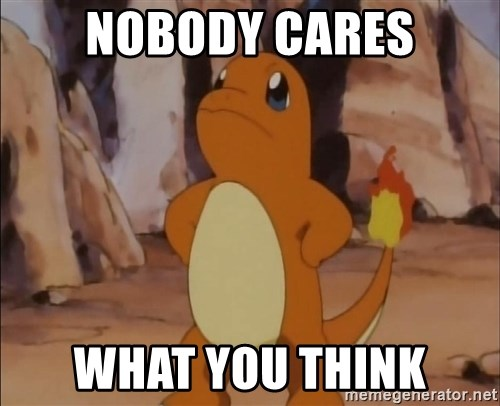 Boss Charmander - Nobody cares what you think