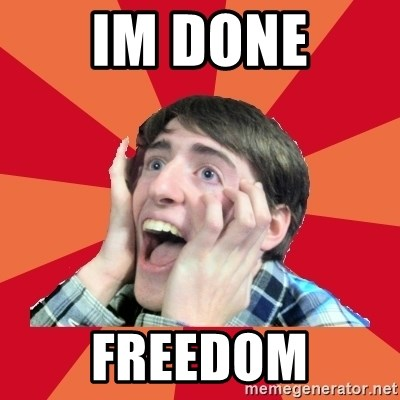 Super Excited - im done freedom