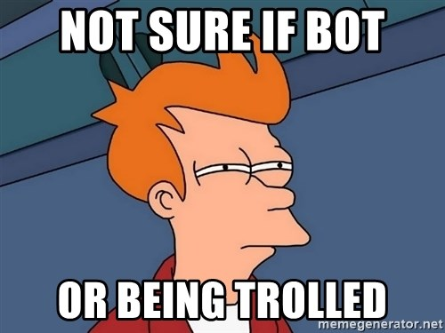 Futurama Fry - Not sure if bot or being trolled