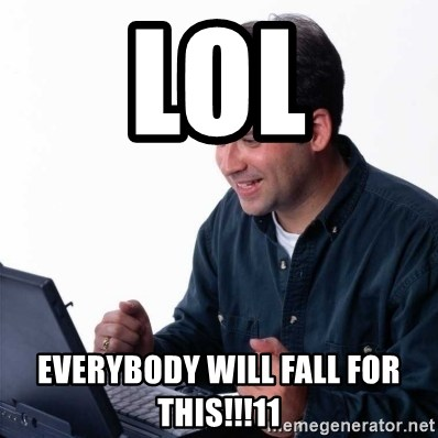 Net Noob - lol everybody will fall for this!!!11