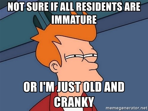 Futurama Fry - not sure if all residents are immature or i'm just old and cranky