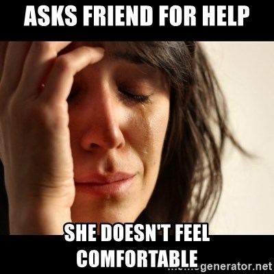 crying girl sad - asks friend for help she doesn't feel comfortable