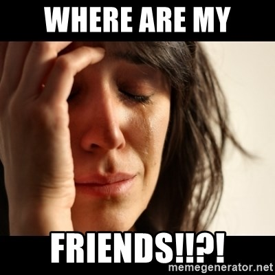 crying girl sad - Where are my  Friends!!?!