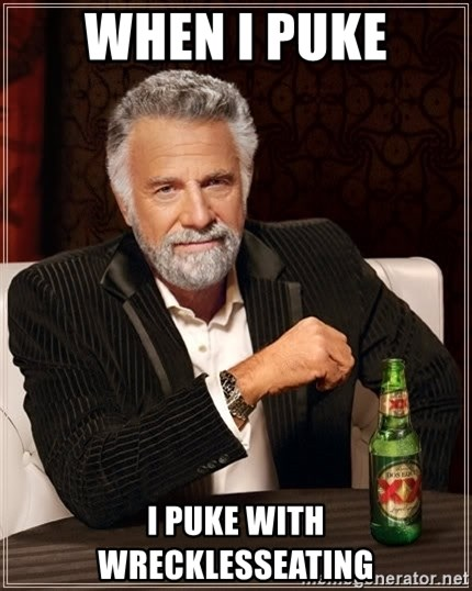 The Most Interesting Man In The World - When I puke i puke with wrecklesseating