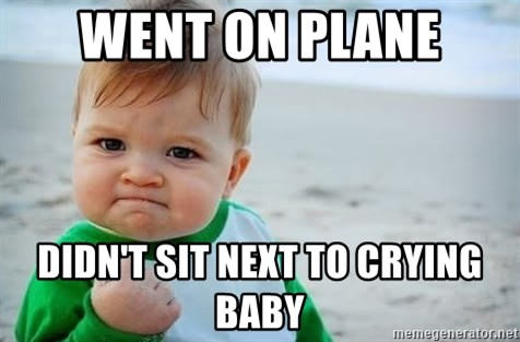 fist pump baby - went on plane didn't sit next to crying baby