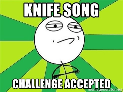 Challenge Accepted 2 - knife song CHALLENGE accepted