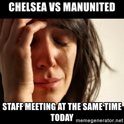 crying girl sad - Chelsea vs Manunited  Staff meeting at the same time today