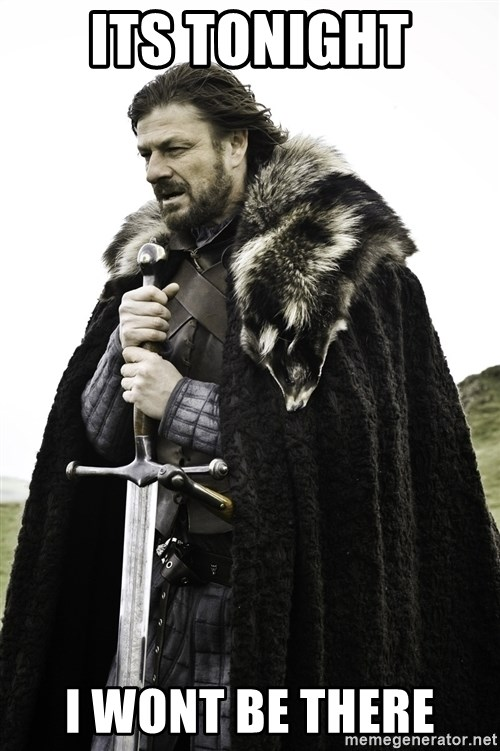 Sean Bean Game Of Thrones - its tonight i wont be there