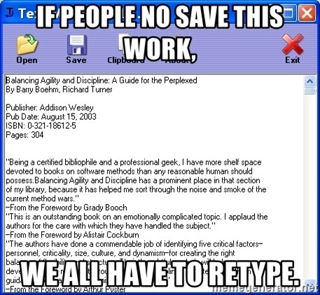 Text - If people no save this work, we all have to retype.