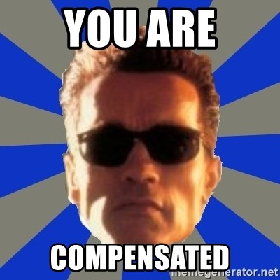 Terminator 2 - you are compensated
