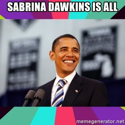 Barack Obama - Sabrina Dawkins is all