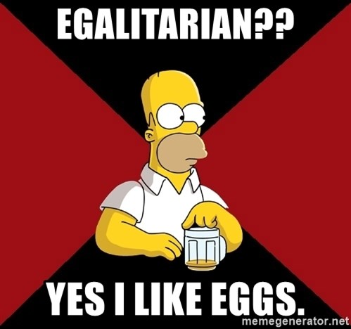 Homer Jay Simpson - egalitarian?? yes i like eggs.