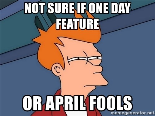 Futurama Fry - Not sure if one day feature or April fools