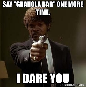 "Jules Pulp Fiction - say ""granola bar"" one more time,  i dare you"