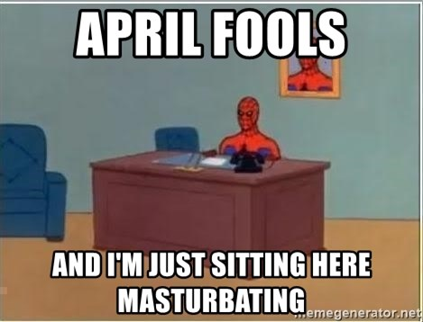 Spiderman Desk - April fools And I'm just sitting here masturbating