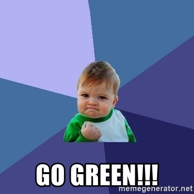 Success Kid -  GO GREEN!!!