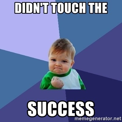 Success Kid - didn't touch the  success