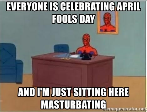 Spiderman Desk - EVERYONE IS Celebrating April fools day And I'm just sitting here masturbating