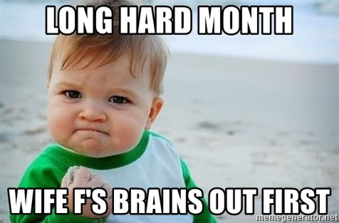 fist pump baby - Long Hard Month Wife F's Brains out First