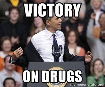 obama come at me bro - Victory on drugs