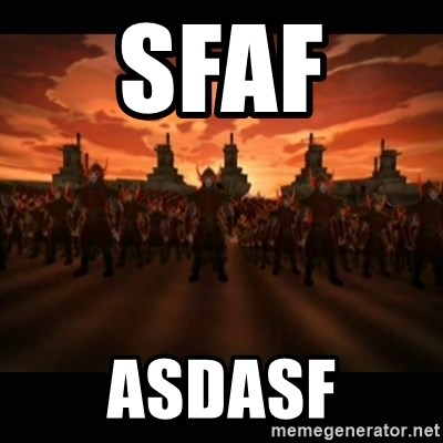 until the fire nation attacked. - sfaf  asdasf
