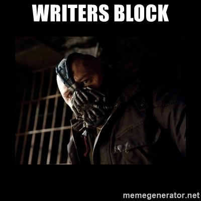 Bane Meme - writers block