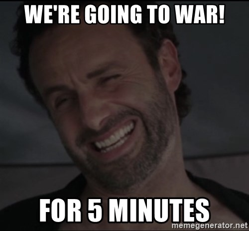 RICK THE WALKING DEAD - We're going to war! For 5 minutes