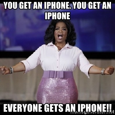 free giveaway oprah - you get an iphone. you get an iphone everyone gets an iphone!!