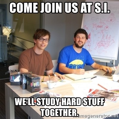 Naive Junior Creatives - Come join us at S.I.  we'll study hard stuff together.