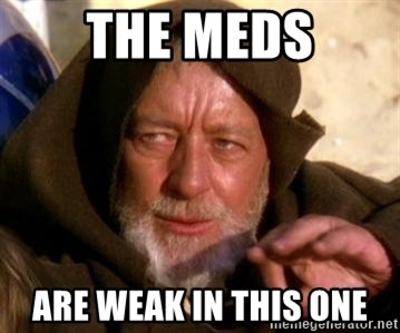 JEDI KNIGHT - the meds are weak in this one