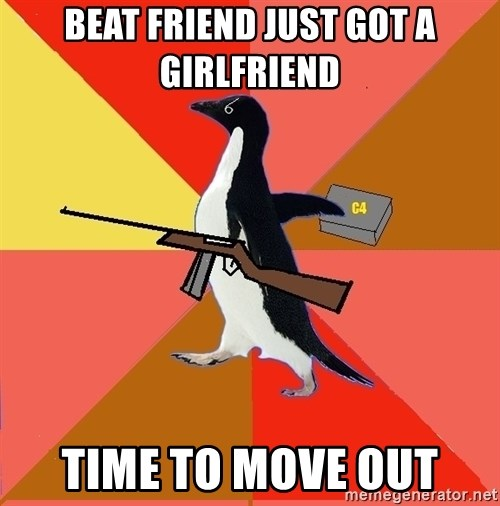 Socially Fed Up Penguin - Beat friend just got a girlfriend Time to move ouT