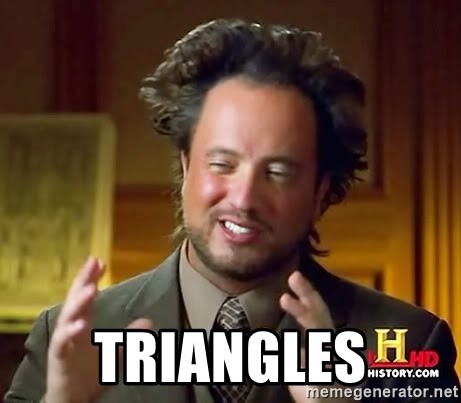 Ancient Aliens -  triangles
