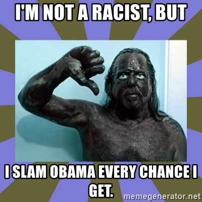WANNABE BLACK MAN - I'M NOT A RACIST, BUT I SLAM OBAMA EVERY CHANCE I GET.