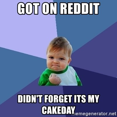 Success Kid - got on reddit  DIDN'T forget its my cakeday