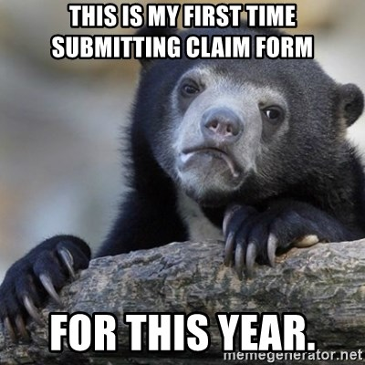 Confession Bear - This is my first time submitting claim form   for this year.