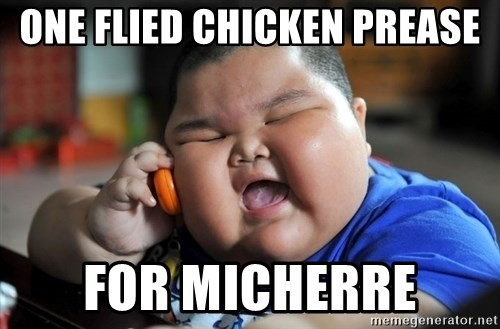 Fat Asian Kid - one FLIed chicken prease fOR MICHERRE