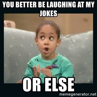 Raven Symone - You better be laughing AT MY JOKES or else