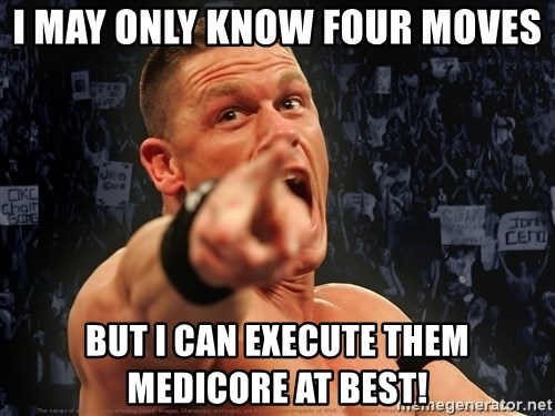 John Cena Smack Down - I MAY ONLY KNOW FOUR MOVES but I can execute them medicore at best!