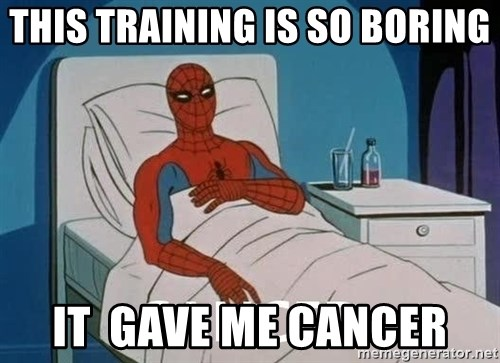 Cancer Spiderman - THIS TRAINING IS SO BORING IT  GAVE ME CANCER