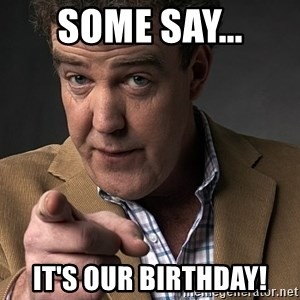 Jeremy Clarkson - Some say... It's our birthday!