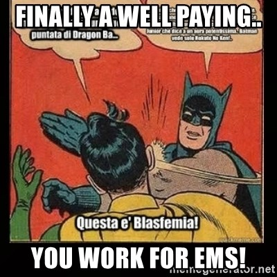 Batman Slap Robin Blasphemy - Finally a well paying.. You work for ems!