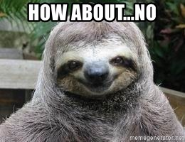 Sexual Sloth - how about...no