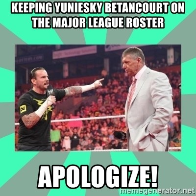 CM Punk Apologize! - keeping yuniesky betancourt on the major league roster apologize!