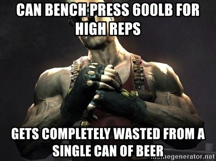 Duke Nukem Forever - Can bench press 600lb for high reps Gets completely wasted from a single can of beer