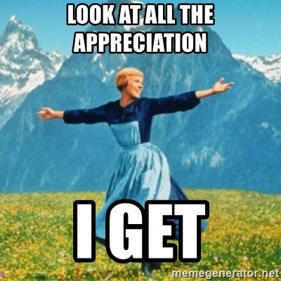 Sound Of Music Lady - look at all the appreciation  i get