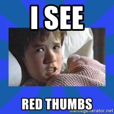 i see dead people - i see red thumbs